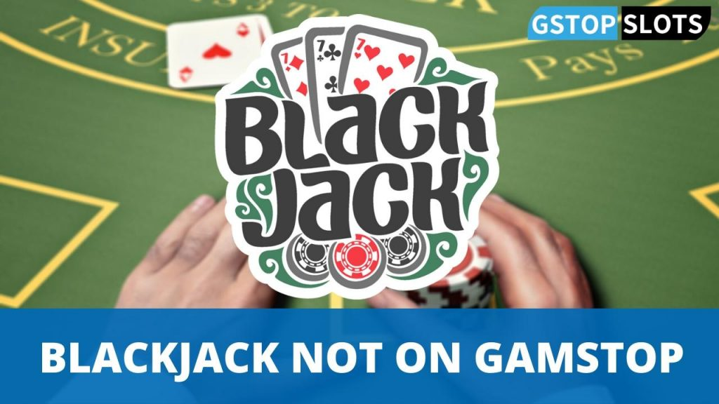 blackjack not blocked by gamstop