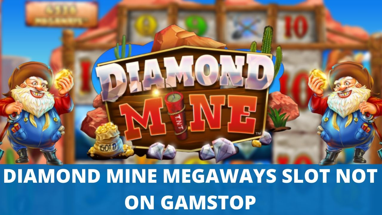 diamond mine megaways slot not on gamstop
