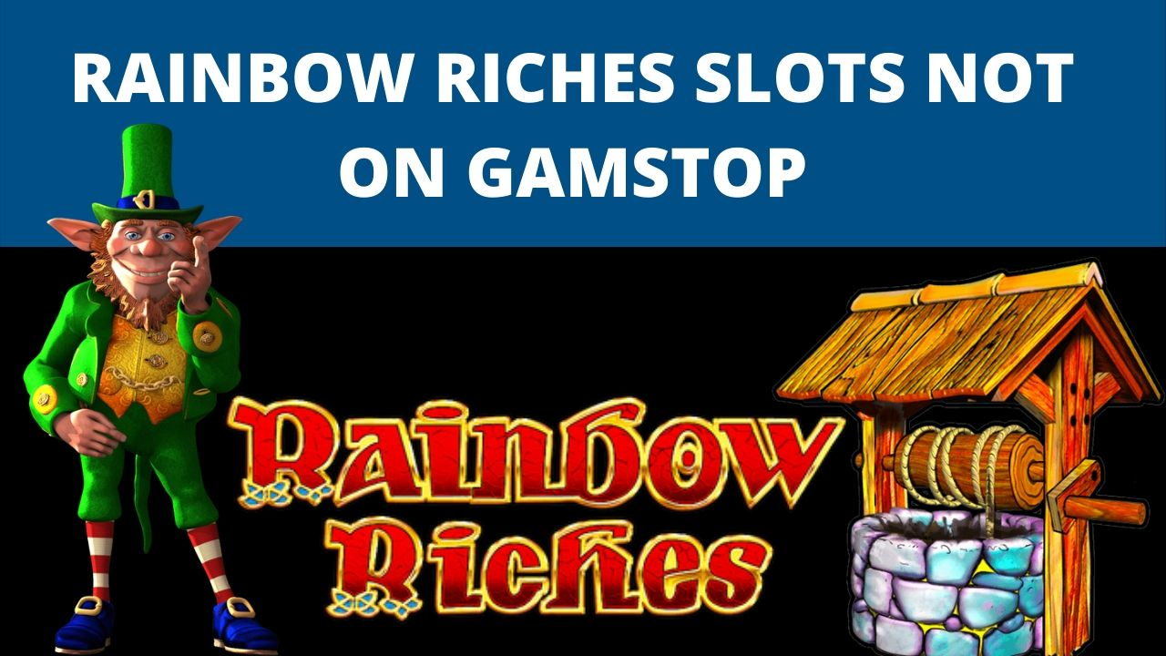 online rainbow riches not on gamstop